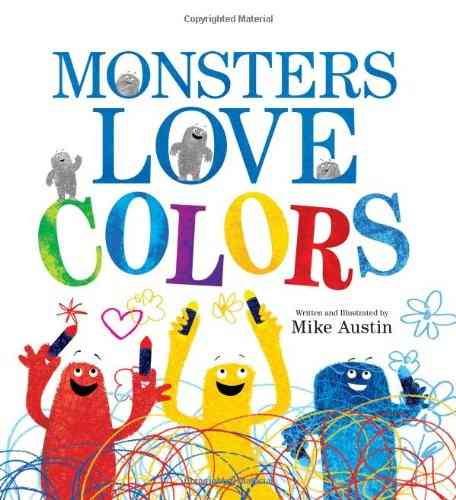 Monsters Love Colors By Austin, Mike/ Austin, Mike (ILT)