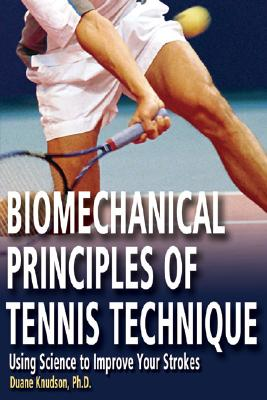 Biomechanical Principles of Tennis Technique By Knudson, Duane V.